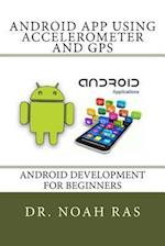 Android App Using Accelerometer and GPS