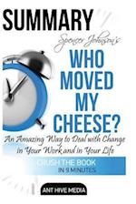 Spencer Johnson's Who Moved My Cheese? Summary af Ant Hive Media