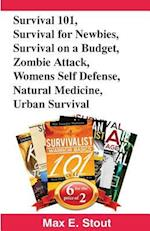 Survival 101, Survival for Newbies, Survival on a Budget, Zombie Attack, Womens Self Defense, Natural Medicine, Urban Survival