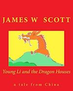 Young Li and the Dragon Houses af James W. Scott