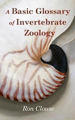 A Basic Glossary of Invertebrate Zoology af Ron Clouse