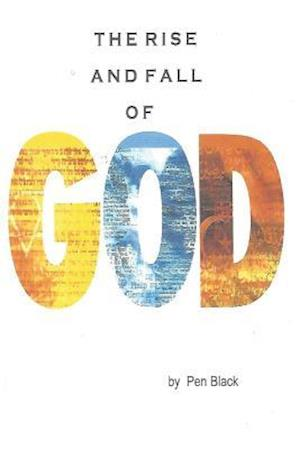 Bog, paperback The Rise and Fall of God af Pen Black
