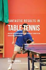 Fantastic Results in Table Tennis
