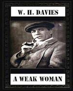 A Weak Woman (1911), by W. H. Davies (Novel)