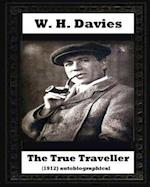 The True Traveller(1912) (Autobiographical) by W. H. Davies