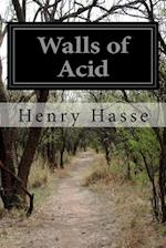 Walls of Acid af Henry Hasse