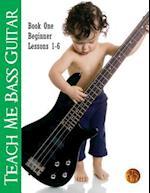 Teach Me Bass Guitar Book 1, Beginner