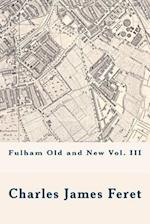 Fulham Old and New Vol. III
