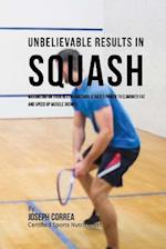 Unbelievable Results in Squash