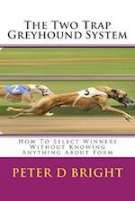 The Two Trap Greyhound System