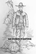 Go Down Fighting