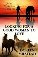 Looking for a Good Woman to Love