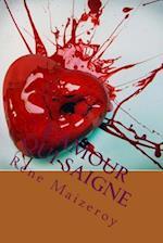 L'Amour Qui Saigne af M. Rene Maizeroy