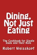 Dining, Not Just Eating af Robert Weisskopf