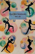 Your Mini Notebook! Vol. 23