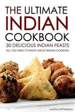 The Ultimate Indian Cookbook - 30 Delicious Indian Feasts