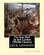 The Iron Heel, by Jack London (Penguin Classics)