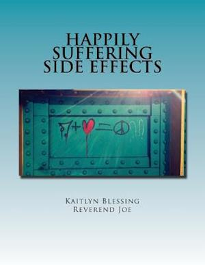 Bog, paperback Happily Suffering Side Effects af Reverend Joe, Kaitlyn Blessing