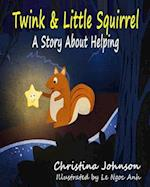 Twink & Little Squirrel (a Story about Helping) af Christina Johnson