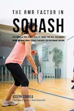 The Rmr Factor in Squash