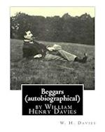 Beggars (Duckworth, 1909) (Autobiographical) by William Henry Davies
