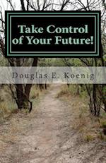 Take Control of Your Future!