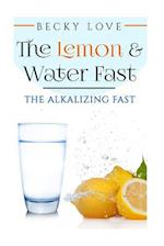 The Lemon and Water Fast