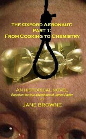 The Oxford Aeronaut Part 1:: From Cooking to Chemistry