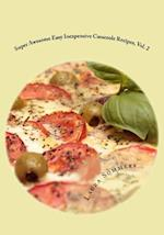 Super Awesome Easy Inexpensive Casserole Recipes, Vol. 2 af Laura Sommers