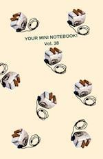 Your Mini Notebook! Vol. 38