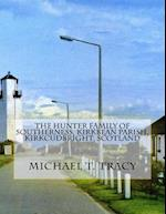 The Hunter Family of Southerness, Kirkbean Parish, Kirkcudbright, Scotland af Michael T. Tracy