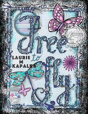 Bog, paperback Free to Fly af Laurie M. Kapalka