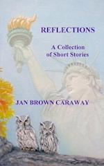 Reflections, a Collection of Short Stories af Jan Brown Caraway