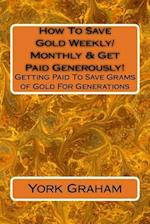 How to Save Gold Weekly/Monthly & Get Paid Generously!