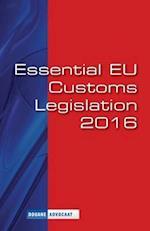 Essential Eu Customs Legislation 2016