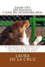 Leash Up's 101 Reasons I Love My Nosework Dog