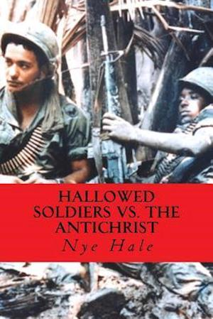 Hallowed Soldiers vs. the Antichrist