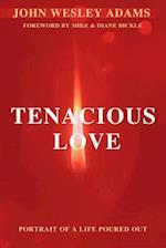 Tenacious Love af John Wesley Adams