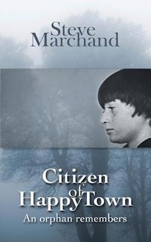 Bog, paperback Citizen of Happy Town af Steve Marchand