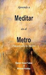 Aprende a Meditar En El Metro af Michael Pockley, Ramon Vicent Tunas