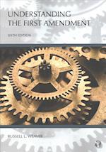 Understanding the First Amendment (Understanding Series)