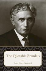 The Quotable Brandeis (Legal History)