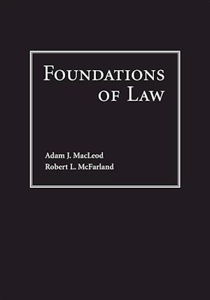 Bog, hardback Foundations of Law af Adam J. MacLeod