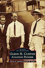 Glenn H. Curtiss:: Aviation Pioneer