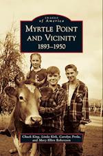 Myrtle Point and Vicinity, 1893-1950 af Linda Kirk, Chuck King, Carolyn Prola