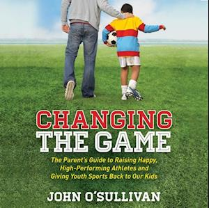 Changing the Game af John O'Sullivan