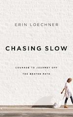 Chasing Slow af Erin Loechner