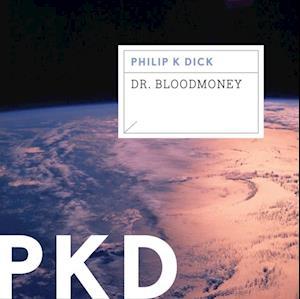 Dr. Bloodmoney af Philip K. Dick