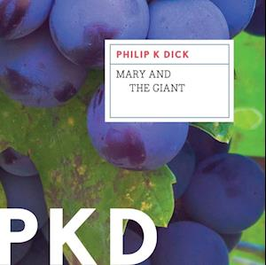 Mary and the Giant af Philip K. Dick
