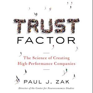 Trust Factor af Paul J. Zak